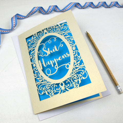 'Shit Happens' Card - A5 / Cream / Peacock Blue