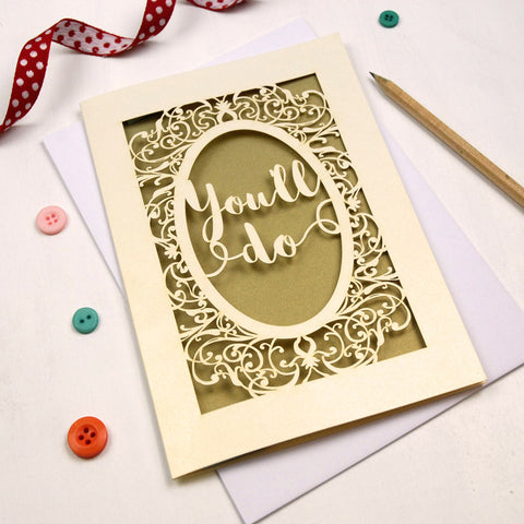 Papercut 'You'll Do' Valentines Card - A5 / Cream / Gold Leaf