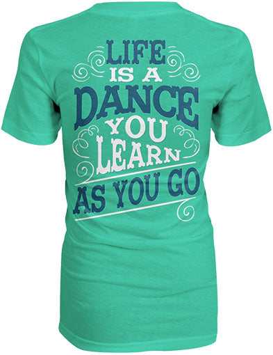 Life Is A Dance Shirt
