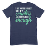 I May Not Be Perfect Apparel