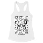 Not Worth The Jail Time Front Apparel