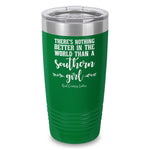 Nothing Better Than A Southern Girl Laser Etched Tumbler