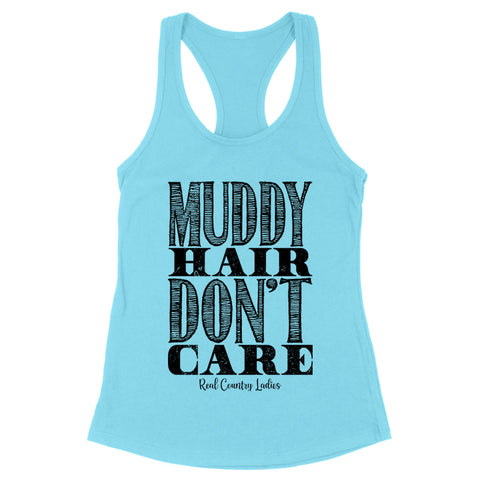 Muddy Hair Don't Care Front Apparel
