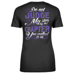 Do Not Judge My Story Apparel