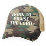 Born To Praise The Lord Hat