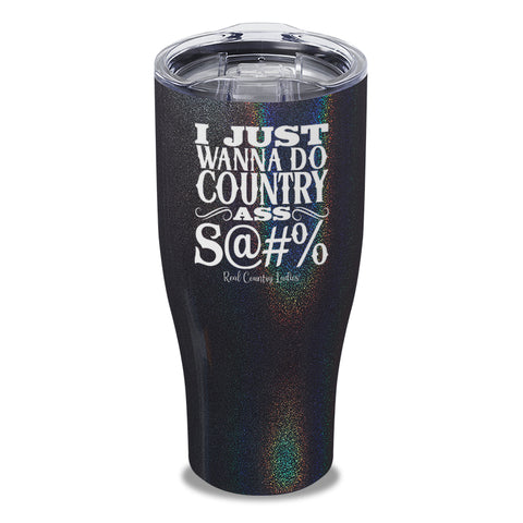 Country Ass Shit Laser Etched Tumbler