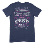 Going To Stop Me Apparel