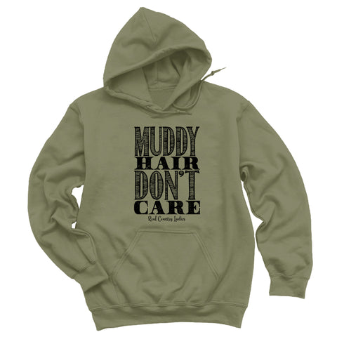 Muddy Hair Don't Care Hoodies & Long Sleeves