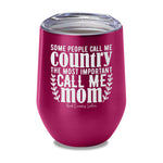 Some People Call Me Country Laser Etched Tumbler