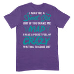 I May Be A Sweet Girl Apparel