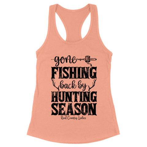 Gone Fishing Back By Hunting Season Front Apparel