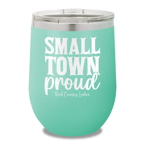 Small Town Proud 12oz Stemless Wine Cup