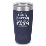 Life Is Better On The Farm Laser Etched Tumbler