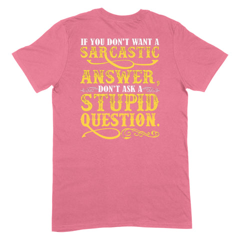 If You Don't Want A Sarcastic Answer Apparel