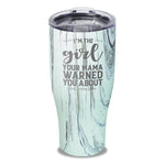 I'm The Girl Your Mama Warned You About Laser Etched Tumbler