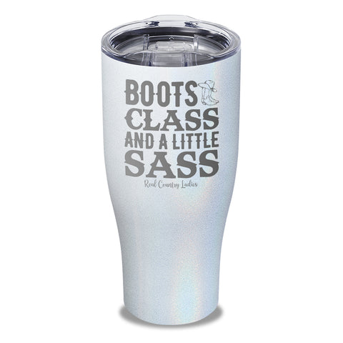 $10/12 Tuesday - Boots Class Sass Laser Etched Tumbler