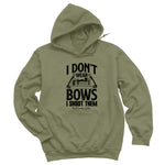 I Don't Wear Bows I Shoot Them Hoodies & Long Sleeves