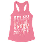 Relax We're All Crazy Apparel