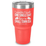 I Wouldn't Trade Laser Etched Tumbler