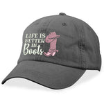 Life Is Better In Boots Hat