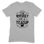 Whiskey In A Teacup Front Apparel