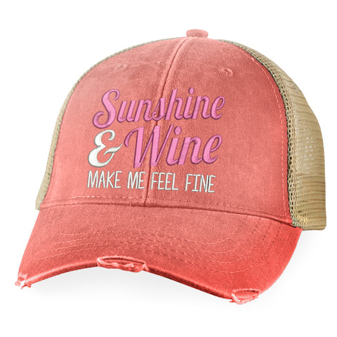 Sunshine And Wine Make Me Feel Fine Hat