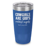 Cowgirls Are God's Wildest Angels Laser Etched Tumbler