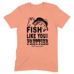 We Fish Like You Front Apparel