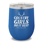 Country Girls Do It Best 12oz Stemless Wine Cup