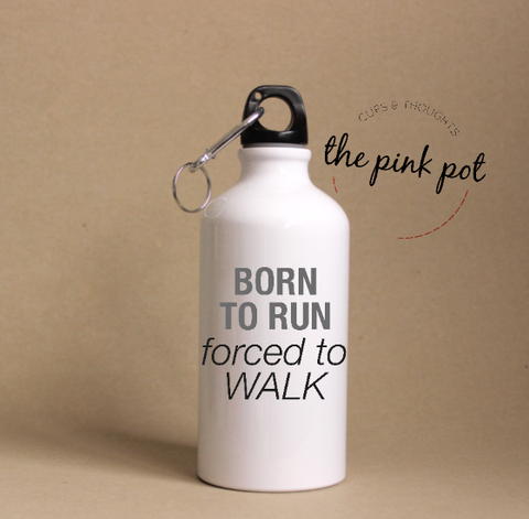Born to RUN forced to walk - Termos Acero