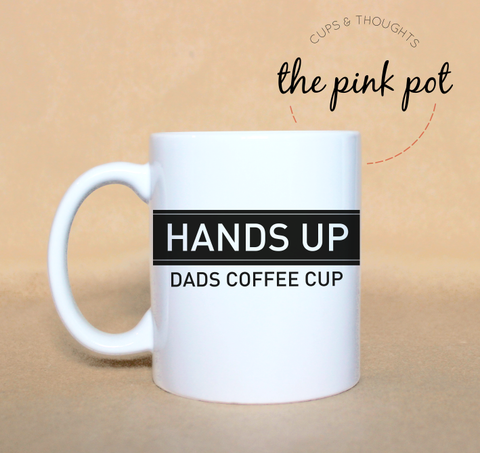 Hands up! dads coffee