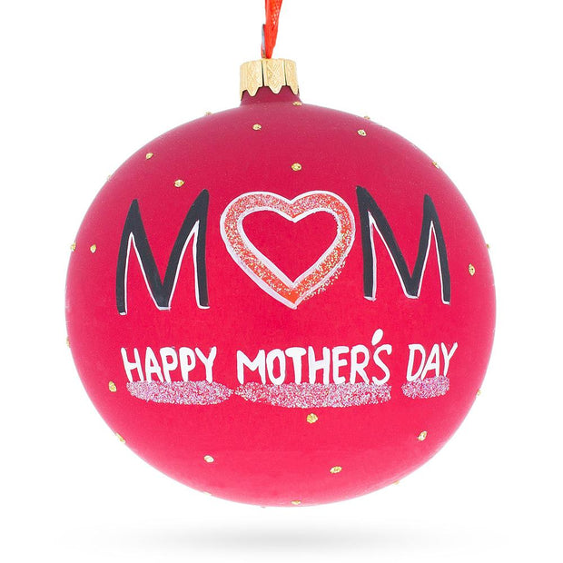 Mother's Day Glass Ball Christmas Ornament 4 Inches