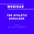 Webinar: The Athletic Shoulder: Anatomy, Physiology, and Function for the Coach/Athlete