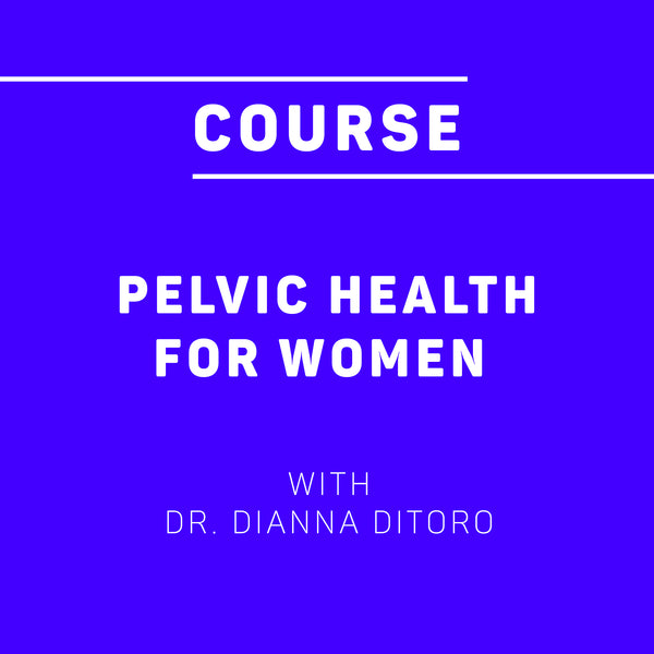 Pelvic Health Course for Women
