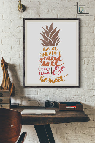 Be a Pineapple PDF Printable Wall Art - Digital Print - Handwritten Quote - digitaldetours