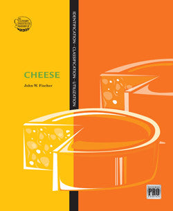 Kitchen Pro Series: Guide to Cheese Identification, Classification, and Utilization