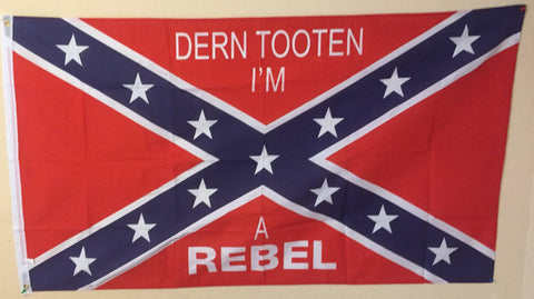 """Dern Tooten I'm A Rebel"" Flag"