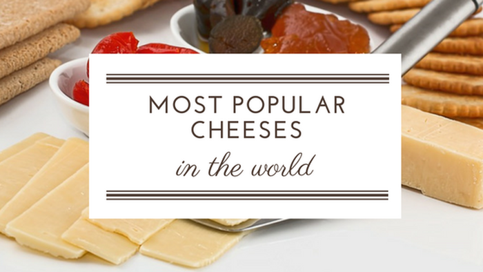 Most popular cheeses in the world