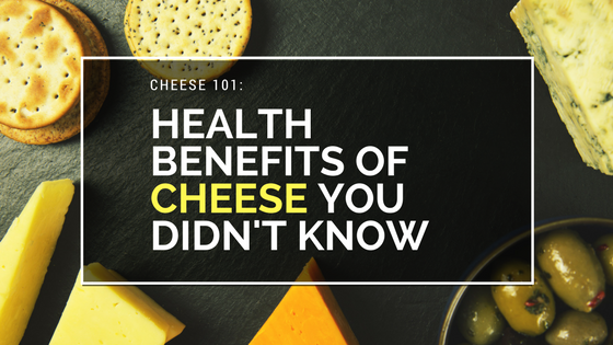 Health benefits of cheese you didn't know