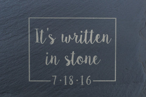 """It's written in stone"" Engraving and Slate Purchase"