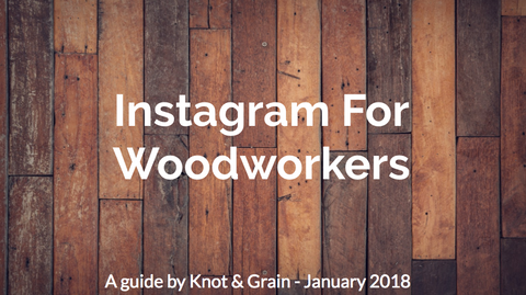 Instagram for Woodworkers - A Guide