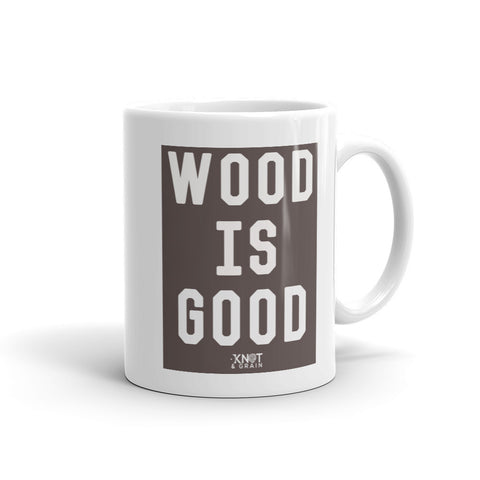 WOOD IS GOOD Mug
