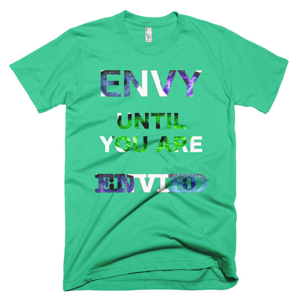ENVY UNTIL YOU ARE ENVIED Short sleeve men's t-shirt