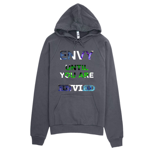 ENVY UNTIL YOU ARE ENVIED Hoodie