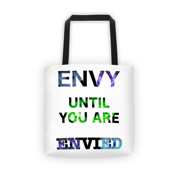 ENVY UNTIL YOU ARE ENVIED Tote bag