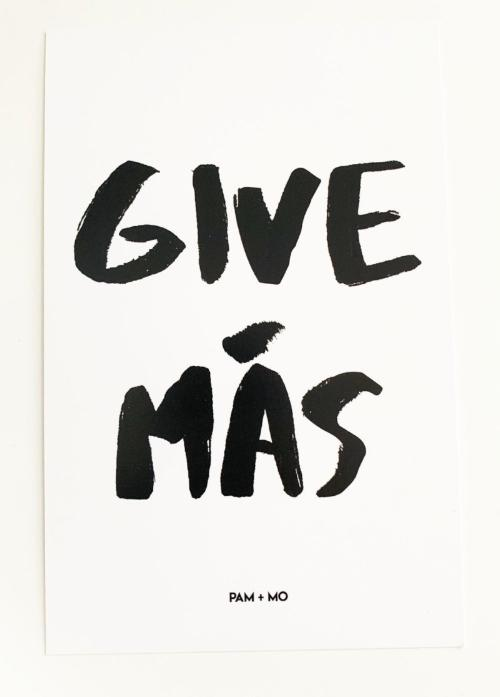 """GIVE MÁS"" ART PRINT"