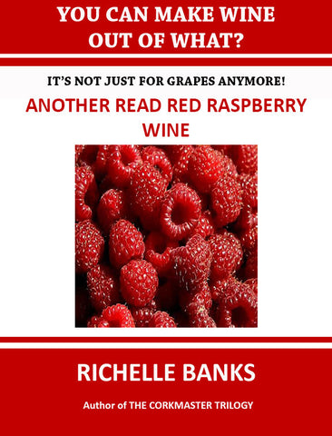 ANOTHER RED RED RASPBERRY WINE