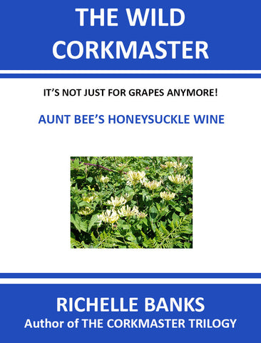 AUNT BEE'S HONEYSUCKLE WINE