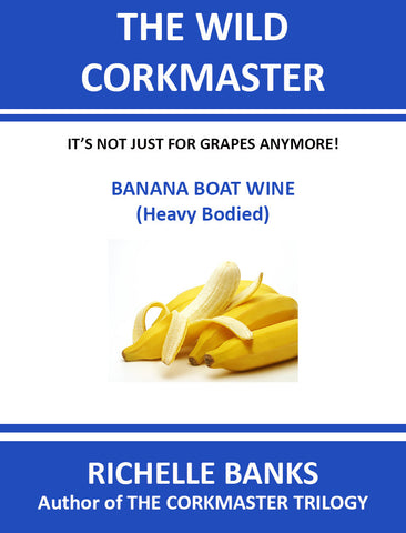 BANANA BOAT WINE (Heavy Bodied)