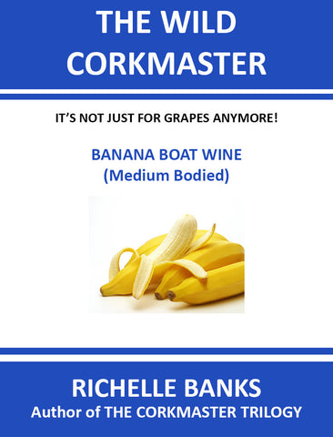 BANANA BOAT WINE (Medium Bodied)